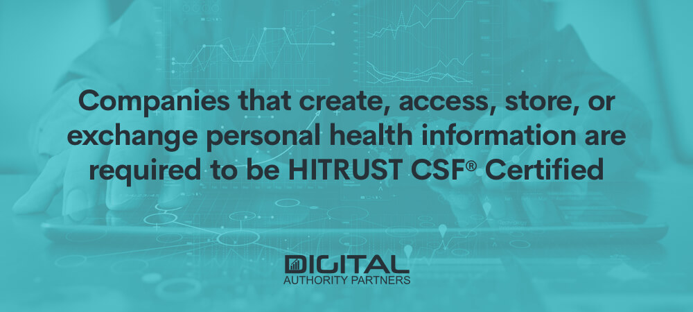 Web banner that reads: Companies that create, access, store, or exchange personal health information are required to be HITRUST CSF® certified