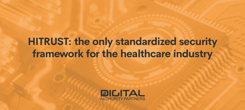 Web banner that reads: HITRUST: the only standardized security framework for the healthcare industry